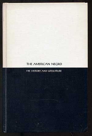 The American Negro: His History and Literature: American Slavery As It Is: Testimony of A Thousand Witnesses