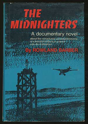 The Midnighters: A Documentary Novel. Rowland BARBER.