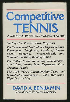 Competitive Tennis: A Guide for Parents & Young Players. David A. BENJAMIN.