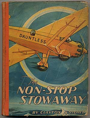 The Non-Stop Stowaway: The Story of a Long Distance Flight. Clayton KNIGHT.