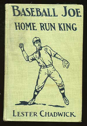 Baseball Joe, Home Run King, or; The Greatest Pitcher and Batter on Record. Lester CHADWICK, Edward Stratemeyer.