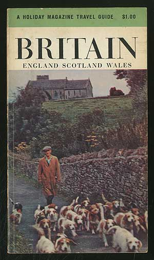 A Holiday Magazine Travel Guide: Britain: England, Scotland and Wales
