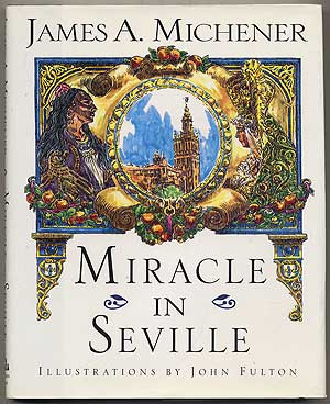 Miracle in Seville. James A. MICHENER.