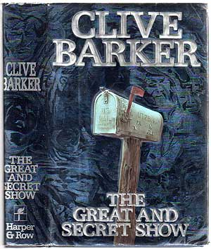 The Great And Secret Show: The First Book of the Art. Clive BARKER.