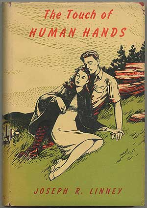 The Touch of Human Hands. Joseph R. LINNEY.
