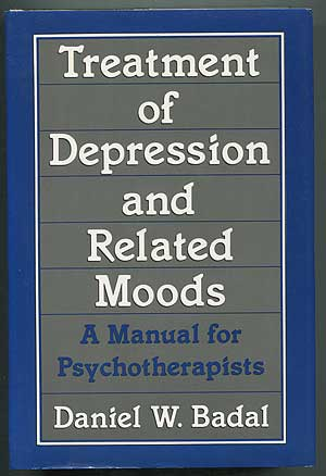 Treatment of Depression and Related Moods: A Manual for Psychotherapists. Daniel W. BADAL.