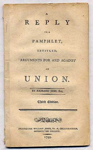 A Reply to a Pamphlet, entitled, Arguments for and Against an Union. Richard JEBB, Edward Cooke.