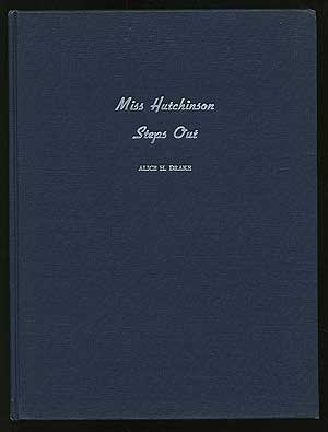 Miss Hutchinson Steps Out: Adventures of a Small Doll at Large. Alice H. DRAKE.