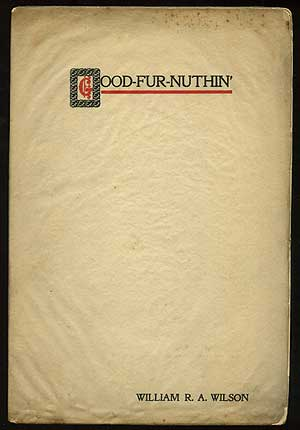 Good-Fur-Nuthin', the Tale of a Christmas Promise. William R. A. WILSON.