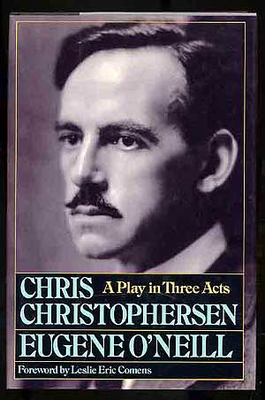 Chris Christophersen: A Play in Three Acts. Eugene O'NEILL.