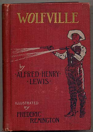 Wolfville. Alfred Henry . LEWIS, Frederic Remington, Dan Quin.