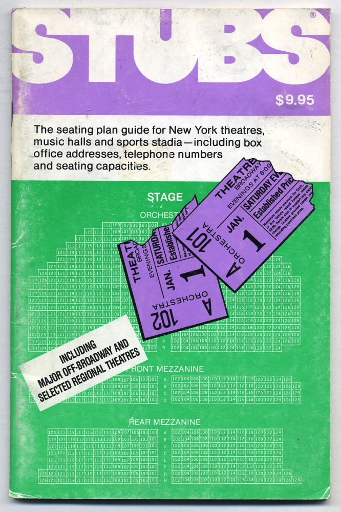 Stubs: The Seating Plan Guide for New York Theatres, Music Halls and Sports Stadia - Including Box Office Addresses, Telephone Numbers and Seating Capacities