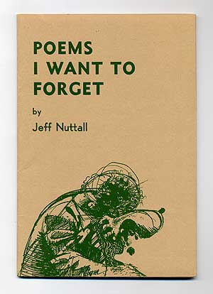 Poems I Want to Forget. Jeff NUTTALL.