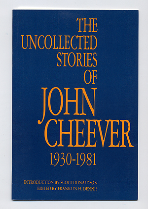 (Advance Excerpt): The Uncollected Stories of John Cheever, 1930-1981. John CHEEVER.