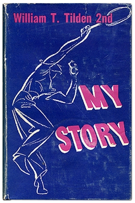 My Story: A Champion's Memoirs. William T. TILDEN 2nd.