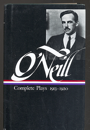 Complete Plays 1913-1920. Eugene O'NEILL.