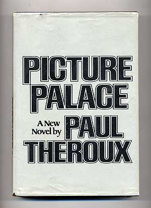 Picture Palace. Paul THEROUX.