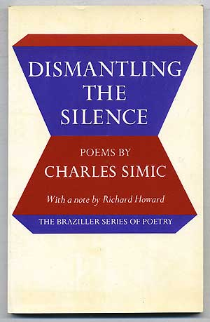 Dismantling the Silence: Poems. Charles SIMIC.