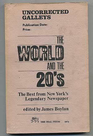 The World and the 20s: The Best from New York's Legendary Newspaper. James BOYLAN.