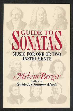 Guide to Sonatas: Music for One or Two Instruments. Melvin BERGER.