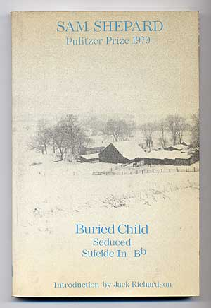 Buried Child & Seduced & Suicide In Bb. Sam SHEPARD.