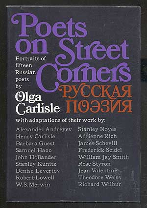 Poets on Street Corners: Portraits of Fifteen Russian Poets. Olga CARLISLE.