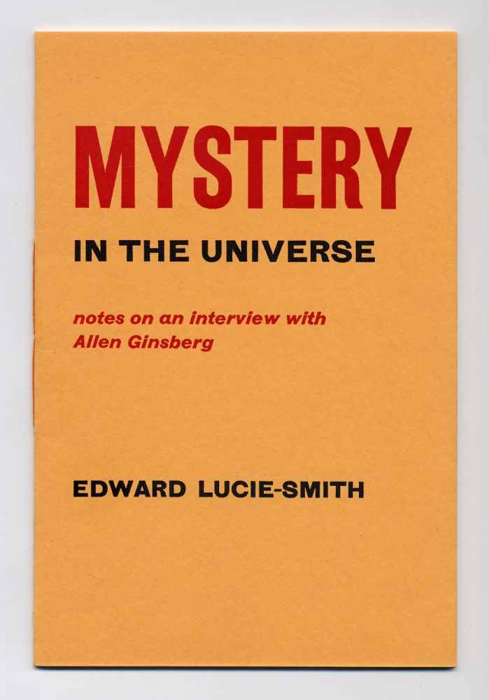 Mystery in the Universe: Notes on an Interview with Allen Ginsberg. Edward LUCIE-SMITH.
