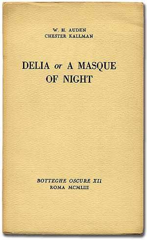 Delia or A Masque of Night. W. H. AUDEN, Chester Kallman.