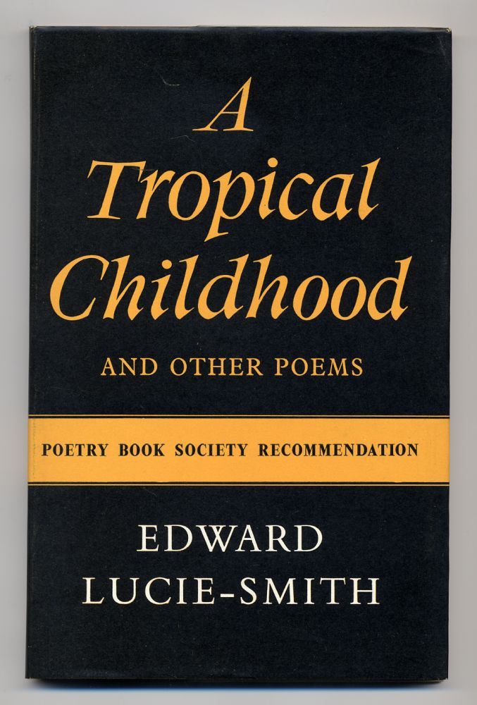 A Tropical Childhood and Other Poems. Edward LUCIE-SMITH.