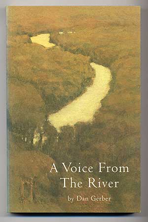 A Voice from the River. Dan GERBER.