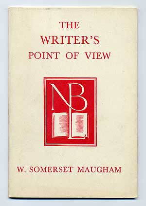 The Writer's Point of View. W. Somerset MAUGHAM.