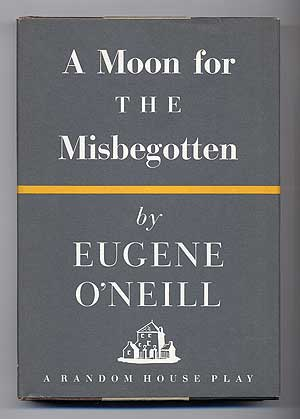A Moon for the Misbegotten. Eugene O'NEILL.