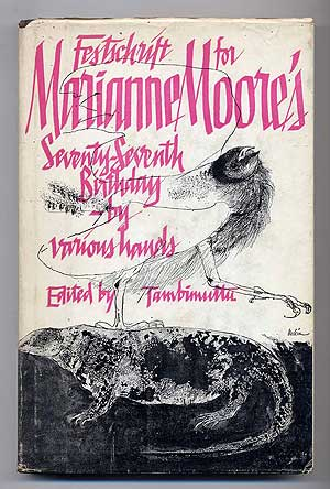 Festschrift for Marianne Moore's Seventy-Seventh Birthday. Marianne MOORE, TAMBIMUTTU.