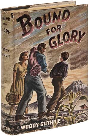 Bound for Glory. Woody GUTHRIE.