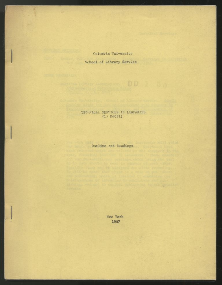 Columbia University School of Library Service: Technical Services in Libraries (LS K6031). Outline and Readings