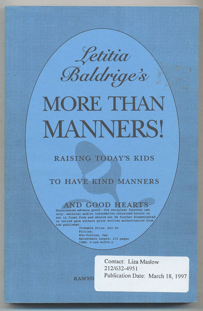 Letitia Baldrige's More Than Manners! Raising Today's Kids to Have Kind Manners and Good Hearts. Letitia BALDRIGE.