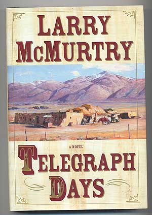 Telegraph Days. Larry McMURTRY.