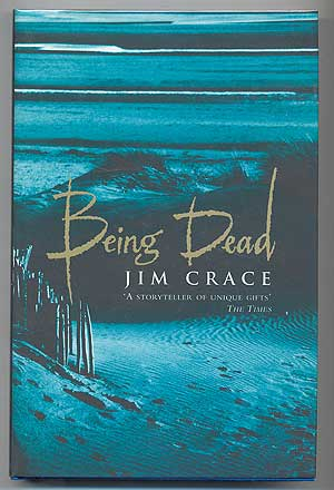 Being Dead. Jim CRACE.