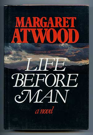 Life Before Man. Margaret ATWOOD.