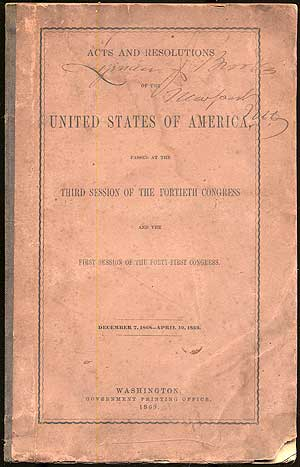 Acts and Resolutions of the United States of America: Passed at the Third Session of the Fortieth Congress. December 7, 1868 - April 10, 1869