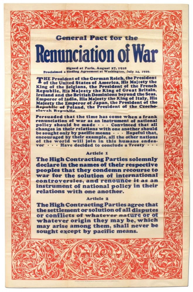[Broadside]: General Pact for the Renunciation of War; Signed at Paris, August 27, 1928 Proclaiming a Binding Agreement at Washington July 24, 1929...