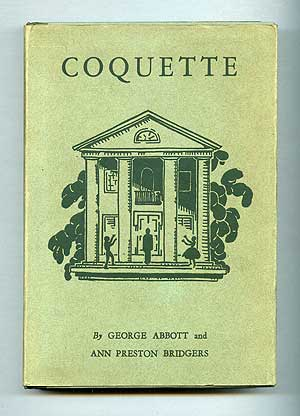 Coquette. George ABBOTT, Ann Preston Bridgers.