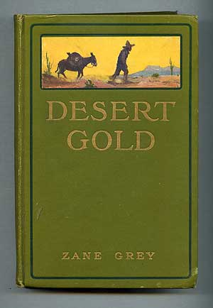 Desert Gold. Zane GREY.