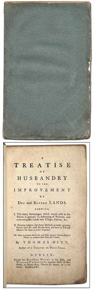 A Treatise of Husbandry on the Improvement of Dry and Barren Lands. Shewing, I. The many Advantages which would arise to the Nation in general, by destroying of Warrens, and converting the Lands into Tillage, Pasture, &c. II. Pointing out new and cheap Methods to make growing Fences upon the most Barren Soils, and how to Till and Manure the same at a low Expence. III. How to prepare the Land, and Raise upon it Various Sorts of Plants, to produce both poles and timber