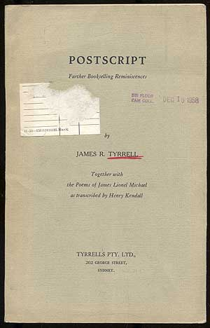 POSTSCRIPT: FURTHER BOOKSELLING REMINISCENCES. JAMES R. TYRELL.