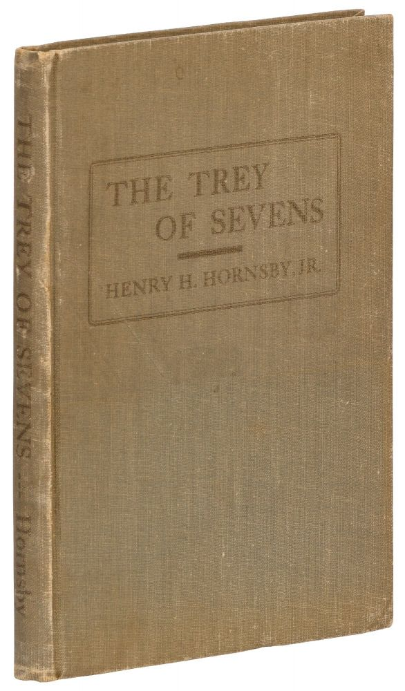 The Trey of Sevens. Henry H. HORNSBY, Jr.