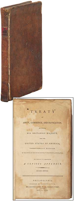 Treaty of Amity, Commerce, and Navigation, Between His Britannic Majesty, and the United States...