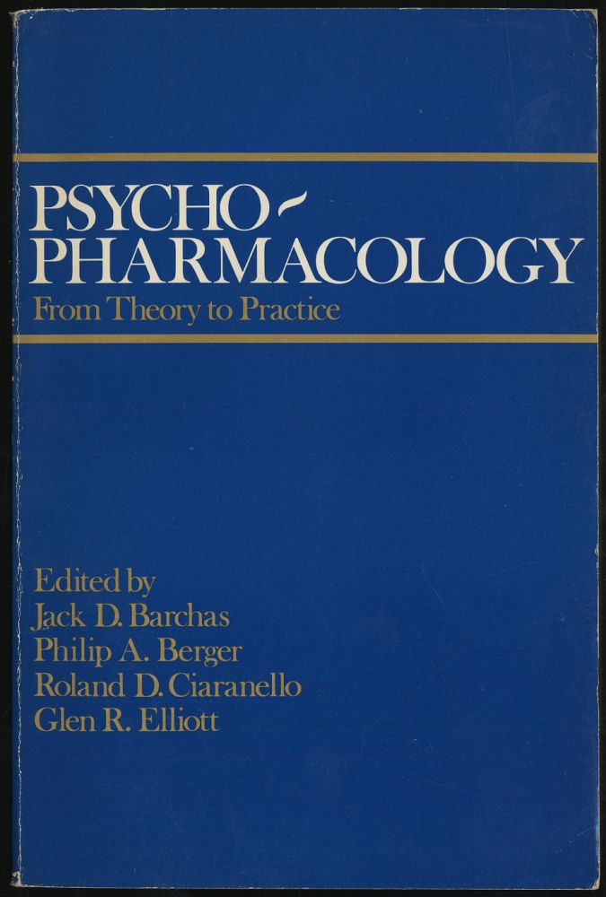 PSYCHO-PHARMACOLOGY: FROM THEORY TO PRACTICE. Jack D. BARCHAS.