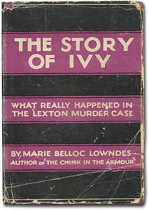 The Story of Ivy. Marie Belloc LOWNDES.