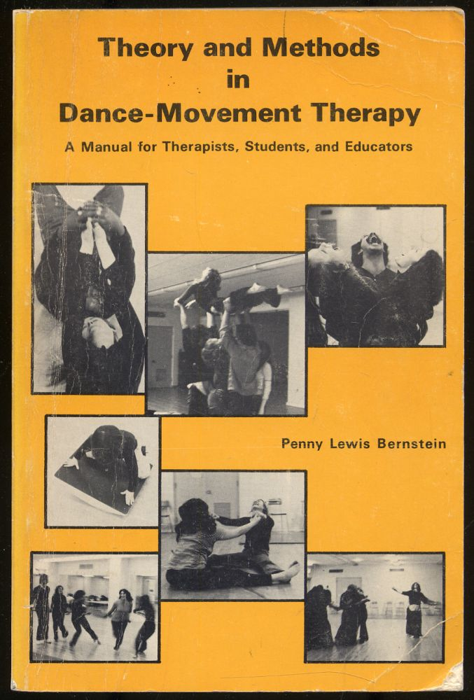 Theory and Methods in Dance-Movement Therapy. Penny Lewis Bernstein.